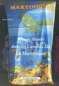 Pierre Macaire - Voyage illustré dans les Caraïbes - Tome 2, La Martinique.