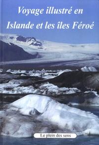Pierre Macaire - Voyage illustré en Islande et les îles Féroé.