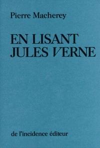 Pierre Macherey - En lisant Jules Verne.