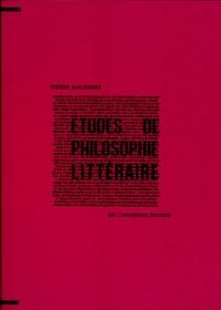 Pierre Macherey - Etudes de philosophie littéraire.