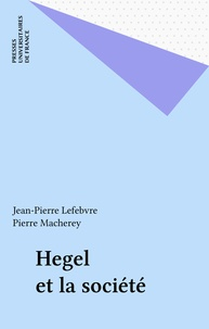 Pierre Macherey et Jean-Pierre Lefebvre - Hegel et la société.