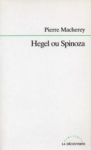Pierre Macherey - Hegel ou Spinoza.