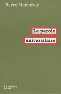 Pierre Macherey - La parole universitaire.