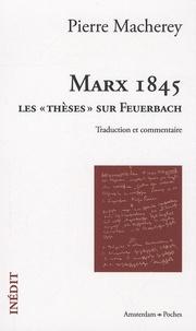 """Pierre Macherey - Marx 1845 - Les """"thèses"""" sur Feuerbach."""