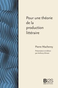 Pierre Macherey - Pour une théorie de la production littéraire.