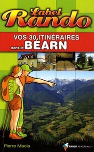 Pierre Macia - Vos 30 itinéraires dans le Béarn.