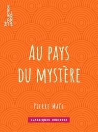Pierre Maël - Au pays du mystère.