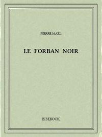 Pierre Maël - Le forban noir.