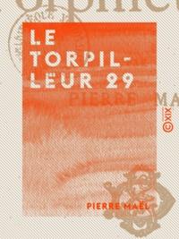 Pierre Maël - Le Torpilleur 29 - Mœurs maritimes.