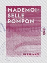 Pierre Maël - Mademoiselle Pompon.