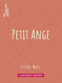 Pierre Maël - Petit Ange.