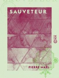 Pierre Maël - Sauveteur.