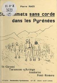 Pierre Maes - 50 sommets sans corde dans les Pyrénées - 4e série : Saint-Girons, Tarascon-sur-Ariège, Andorre, Font-Romeu.