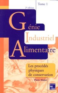 GENIE INDUSTRIEL ALIMENTAIRE. Tome 1, Les procédés physiques de conservation, 2ème édition.pdf