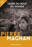 Pierre Magnan - Laure du bout du monde.