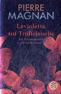 Pierre Magnan - Laviolette auf Trüffelsuche.