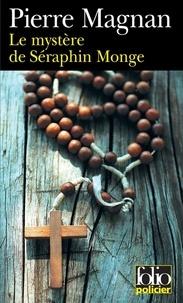 Pierre Magnan - Le mystère de Séraphin Monge.