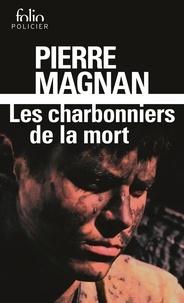 Pierre Magnan - Les charbonniers de la mort.