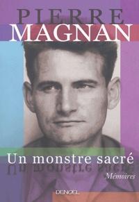 Pierre Magnan - Un monstre sacré.