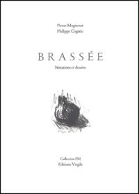 Pierre Magnenat et Philippe Cognée - Brassée.