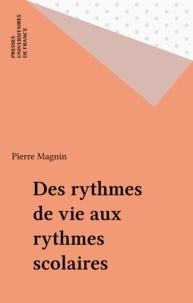 Pierre Magnin - Des rythmes de vie aux rythmes scolaires.