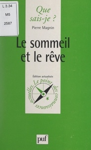 Pierre Magnin et Paul Angoulvent - Le sommeil et le rêve.