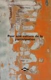 Pierre Mahey - Pour une culture de la participation.