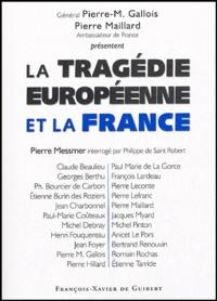 Pierre Maillard et Pierre-Marie Gallois - La tragédie européenne et la France.