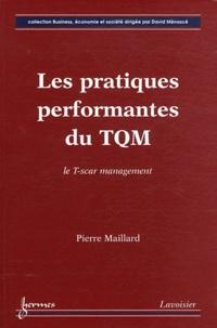 Pierre Maillard - Les pratiques performantes du TQM - Le T-scar management.