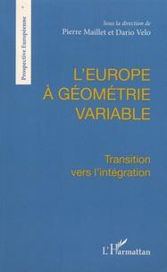Pierre Maillet et Dario Velo - L'Europe à géométrie variable - Transition vers l'intégration.