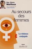 Pierre Mailloux - Au secours des femmes - La violence conjugale.