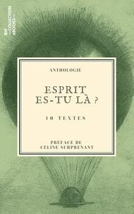 Pierre Maine de Biran et Charles Nodier - Esprit es-tu là ? - 10 textes issus des collections de la BnF.