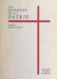 Pierre Maintigneux - Les enfants de la patrie.