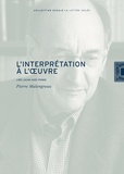 Pierre Malengreau - L'interprétation à l'oeuvre - Lire Lacan avec Ponge.