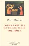 Pierre Manent - Cours familier de philosophie politique..