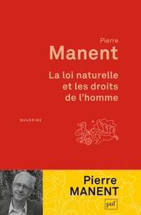 Pierre Manent - La loi naturelle et les droits de l'homme.