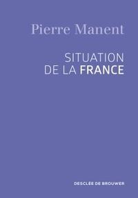 Pierre Manent - Situation de la France.