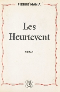 Pierre Mania - Les Heurtevent.