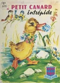 Pierre Maniquaire et Luce Lagarde - Le petit canard intrépide.