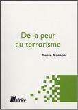 Pierre Mannoni - De la peur au terrorisme.