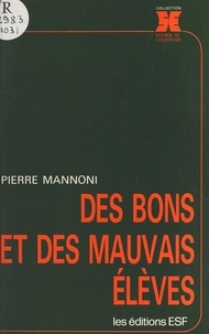 Pierre Mannoni - Des Bons et des mauvais élèves.