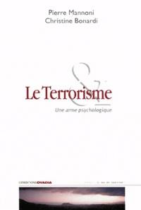 Pierre Mannoni et Christine Bonardi - Le terrorisme - Une arme psychologique.