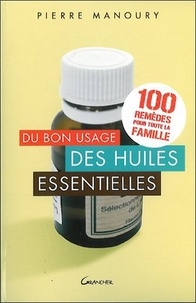 Deedr.fr Du bon usage des huiles essentielles - 100 remèdes pour toute la famille Image