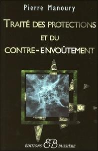 Traité des protections et du contre-envoûtement - Désenvoûtement, contre-envoûtement, transfert holistique, gardiens de protection, rituels complets.pdf