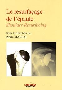 Le resurfaçage de lépaule - Shoulder Resurfacing.pdf
