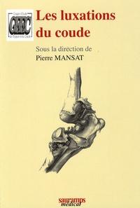 Pierre Mansat - Les luxations du coude.
