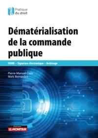 Pierre-Manuel Cloix et Niels Bernardini - Dématérialisation de la commande publique - DUME - Signature électronique - Archivage.