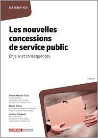 Pierre-Manuel Cloix et Anne Lise Rodier - Les nouvelles concessions de service public - Enjeux et conséquences.