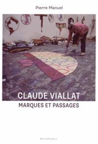 Pierre Manuel - Marques et passages - (5 études sur Claude Viallat).