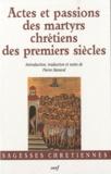 Pierre Maraval - Actes et passions des martyrs chrétiens des premiers siècles.